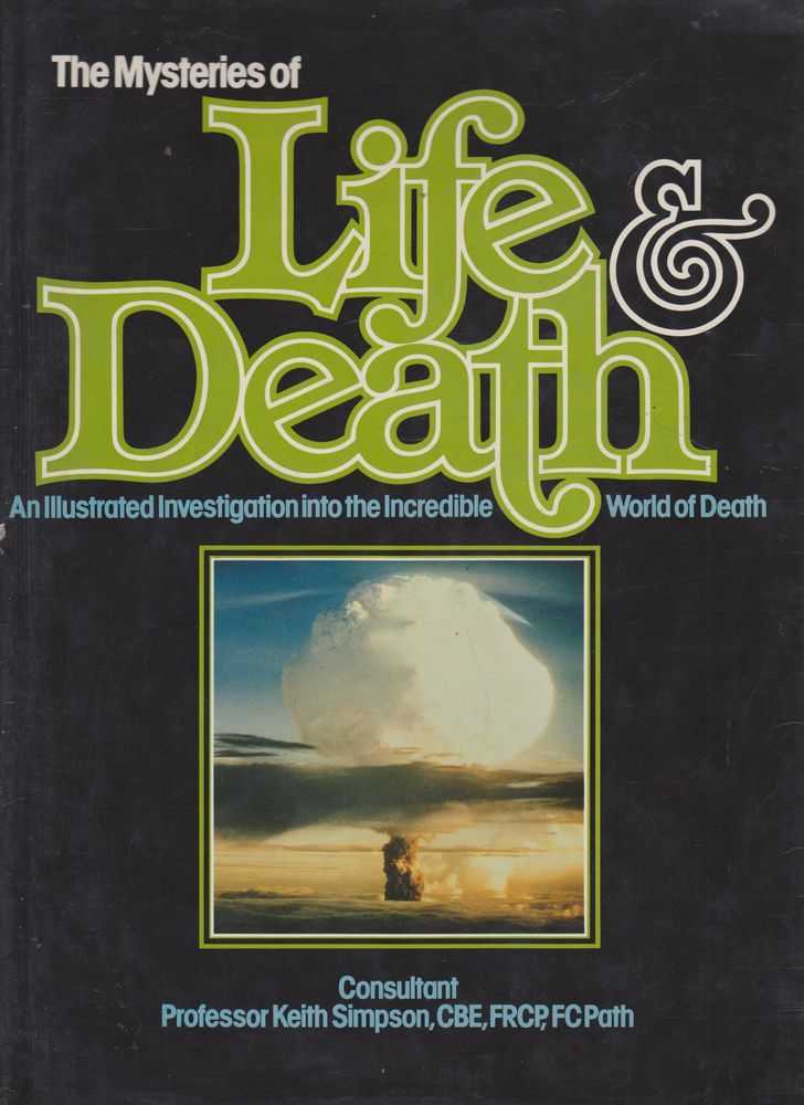 The Mysteries of Life & Death: An Illustrated Investigation into the Incredible World of Death, Professor Keith Simpson [Consultant]