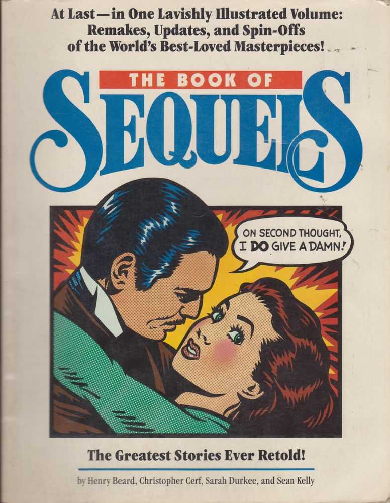 The Book of Sequels: The Greatest Stories Ever Retold!, Henry beard, Christopher Cerf, Sarah Durkee, Sean Kelly