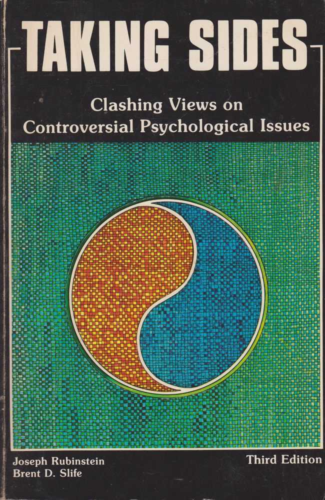 Taking Sides: Clashing Views on Controversial Psychological Issues, Joseph Rubinstein, Brent D. Slife