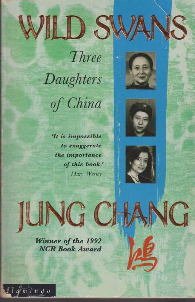 Wild Swans : Three Daughters of China, Jung Chang