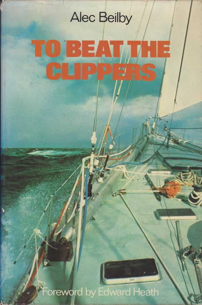 To Beat The Clippers: The Financial Times Clipper Race 1975-6, Alec Beilby
