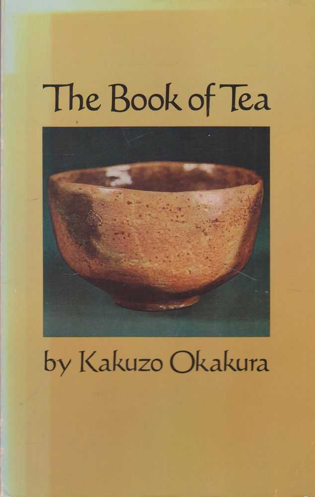 The Book of Tea, Kakuzo Okakura [Edited by Everett F. Bleiler]
