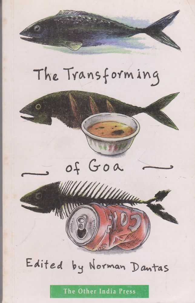 The Transforming of Goa, Norman Dantas [Editor]