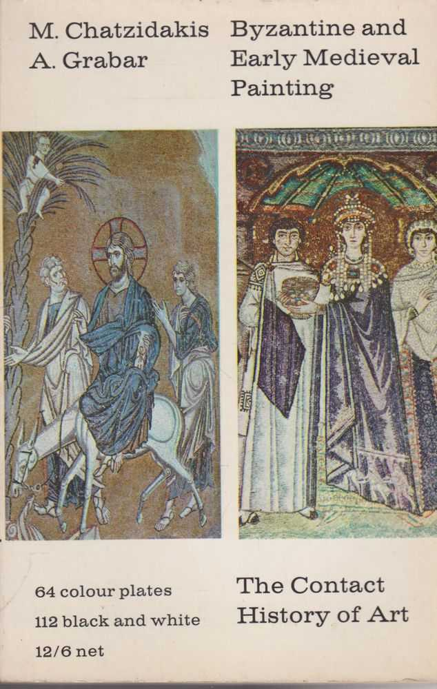 Byzantine and Early Medieval Painting [The Concise History of Art], M. Chatzidakis, A. Grabar
