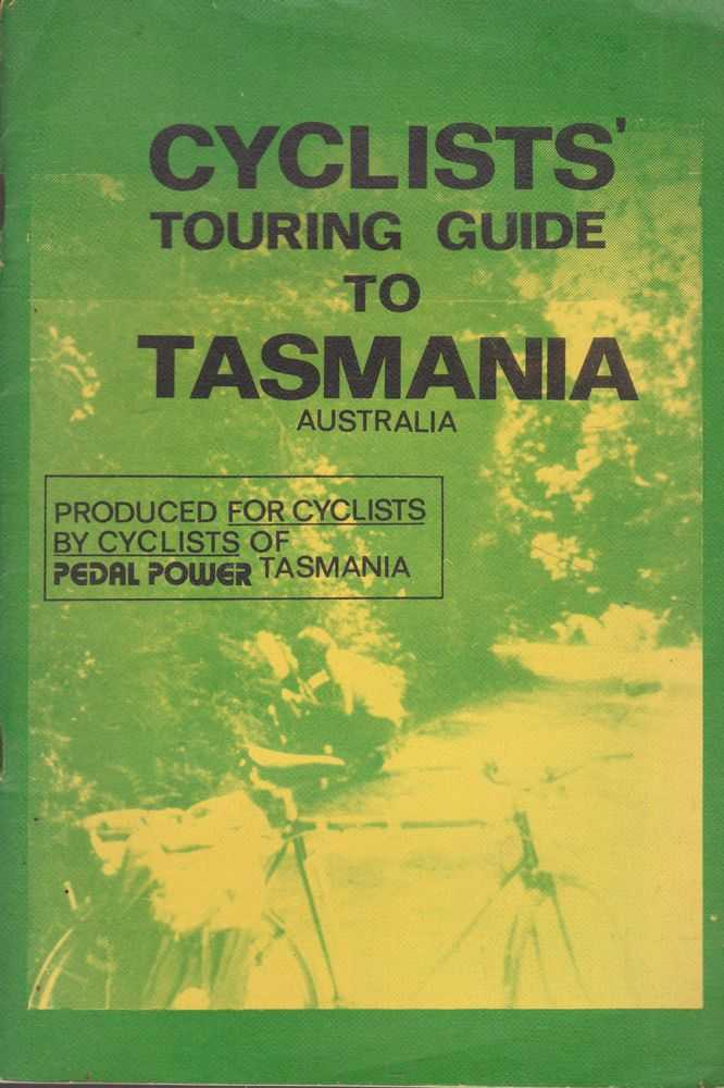 Cyclists' Touring Guide to Tasmania Australia, Cyclists of Pedal Power Tasmania