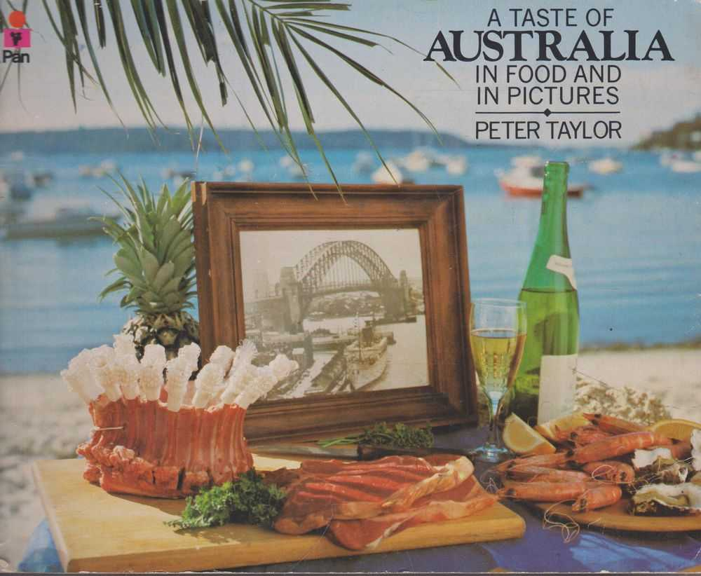 A Taste of Australia in Food and in Pictures, Peter Taylor