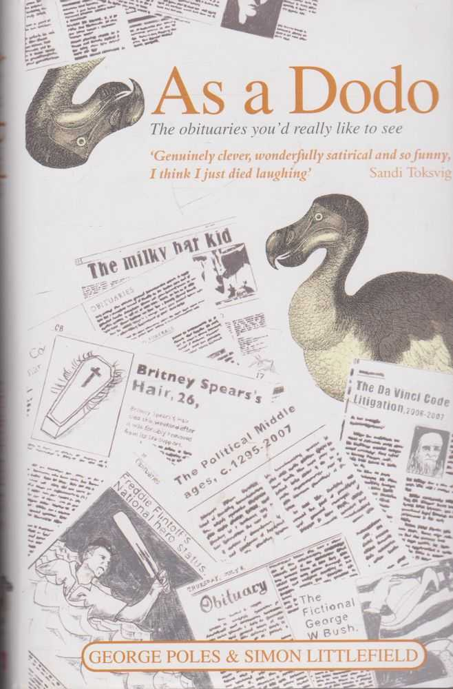 As A Dodo: The obituaries You'd Really Like To See, George Ples & Simon Littlefield