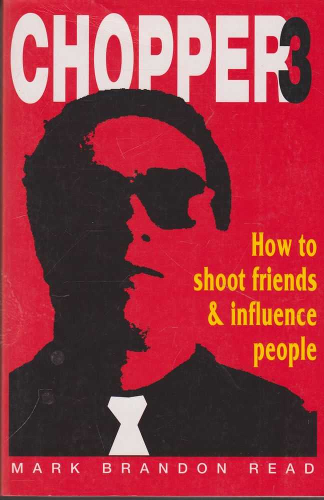 Chopper 3: How To Shoot friends and Influence People, Mark Brandon Read