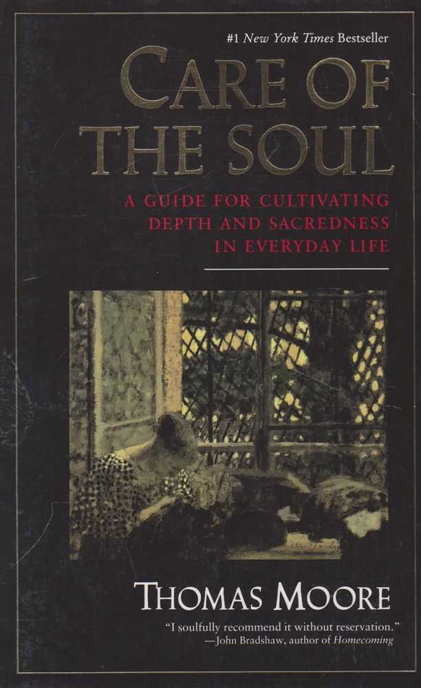 Care of the Soul: A Guide for Cultivating Depth and Sacredness in Everyday Life, Thomas Moore