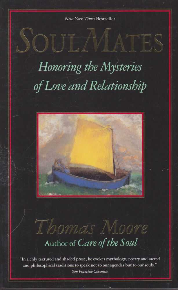 Soul Mates: Honoring the Mysteries of Love and Relationship, Thomas Moore