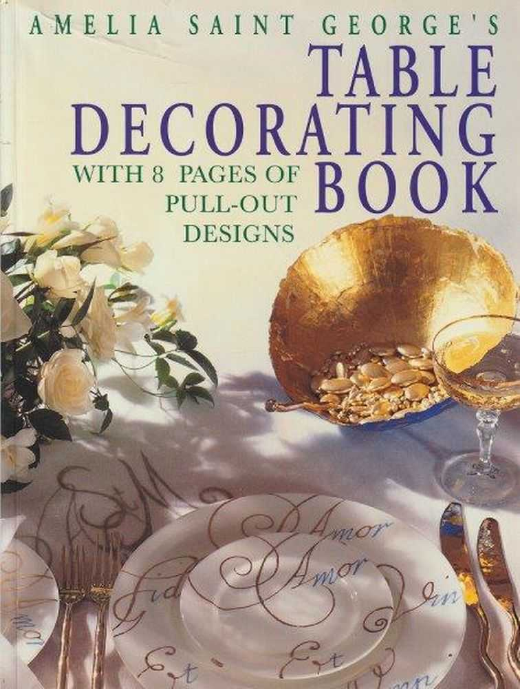 Table Decorating Book With 8 Pages Of Pull-Out Designs, Amelia Saint George