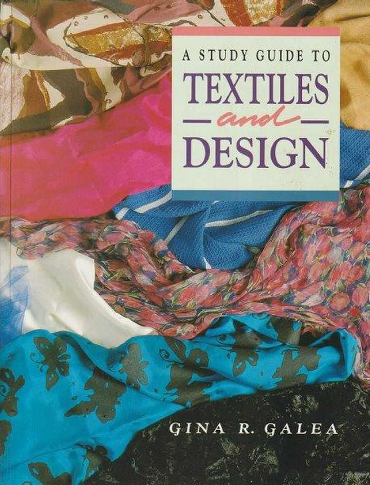 A Study Guide To Textiles And Design, Gina R. Galea