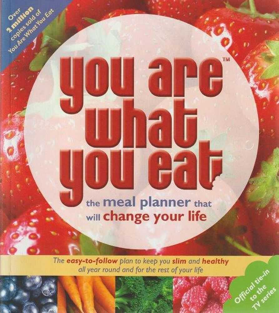 You Are What You Eat - The Meal Planner That Will Change Your Life, Carina Norris