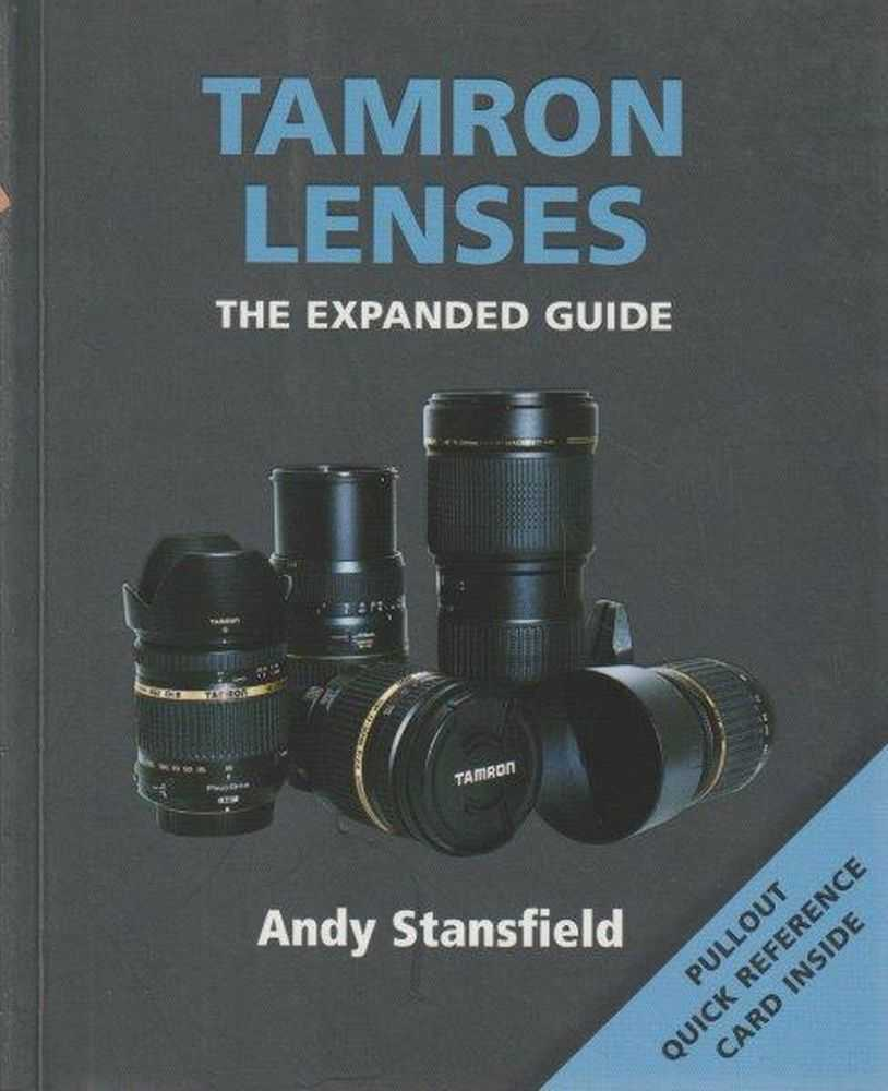 Tamron Lenses - The Expanded Guide - Pullout Quick Reference Card Inside, Andy Stansfield