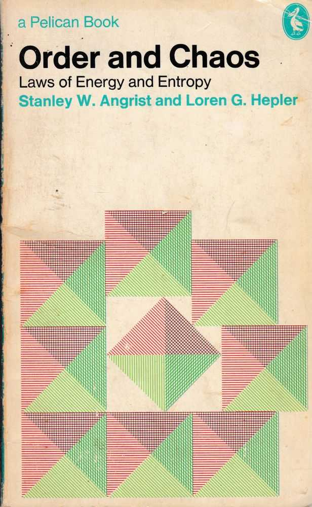 Order and Chaos: Laws of Energy and Entropy, Stanley W. Angrist an Loren G. Hepler