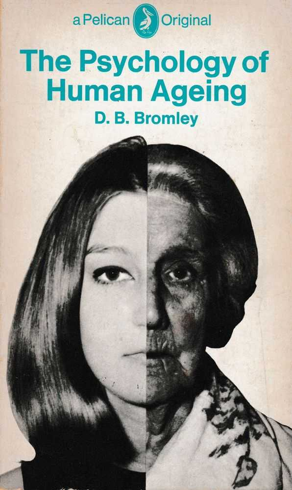 The Psychology of Human Ageing, D. B. Bromley