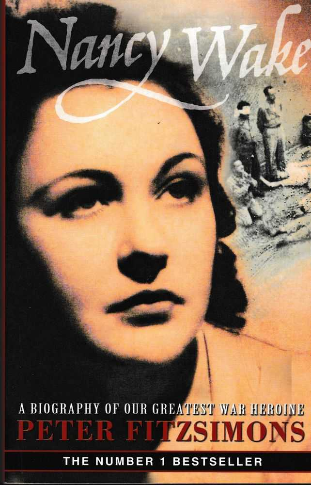 Nancy Wake: The Biography of our Greatest War heroine, Peter Fitzsimons