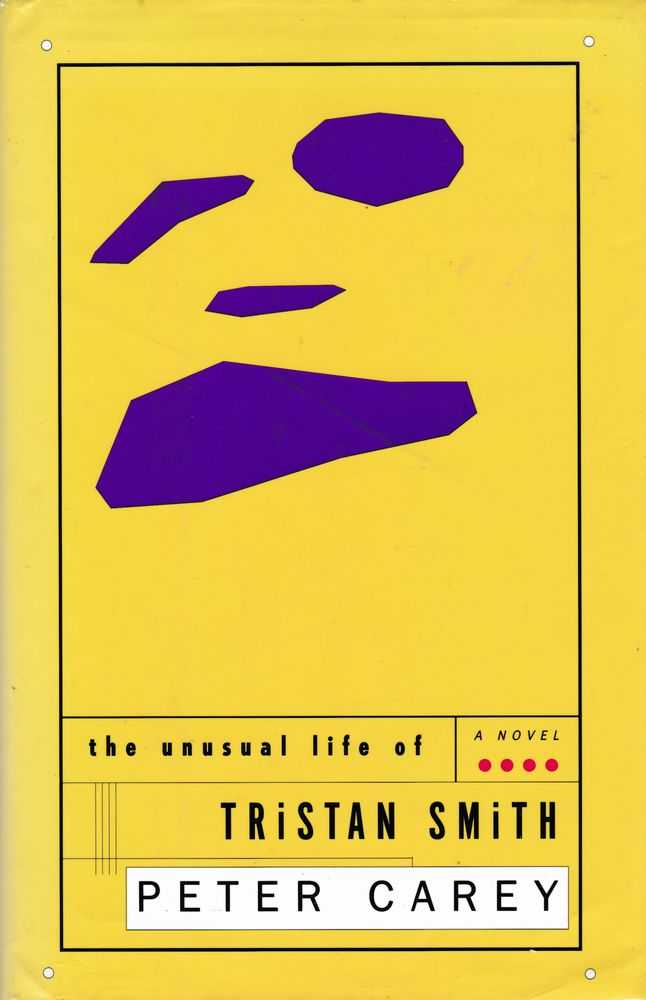 The Unusual Life of Tristan Smith, Peter Carey