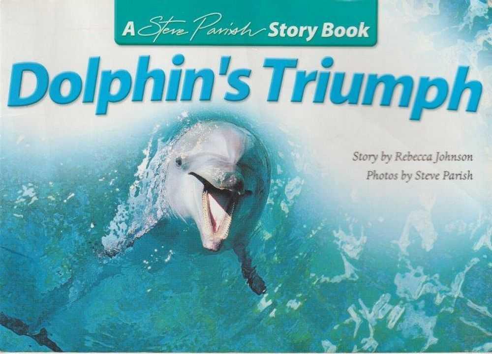 Dolphin's Triumph [A Steve Parish Story Book], Rebecca Johnson