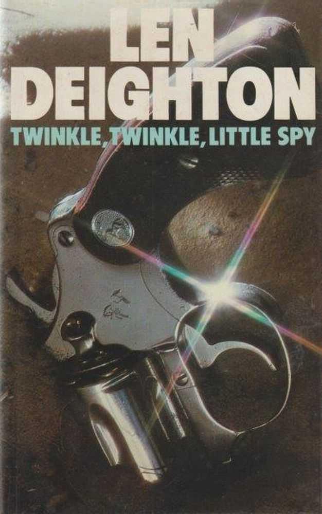 Twinkle, Twinkle, Little Spy, Len Deighton
