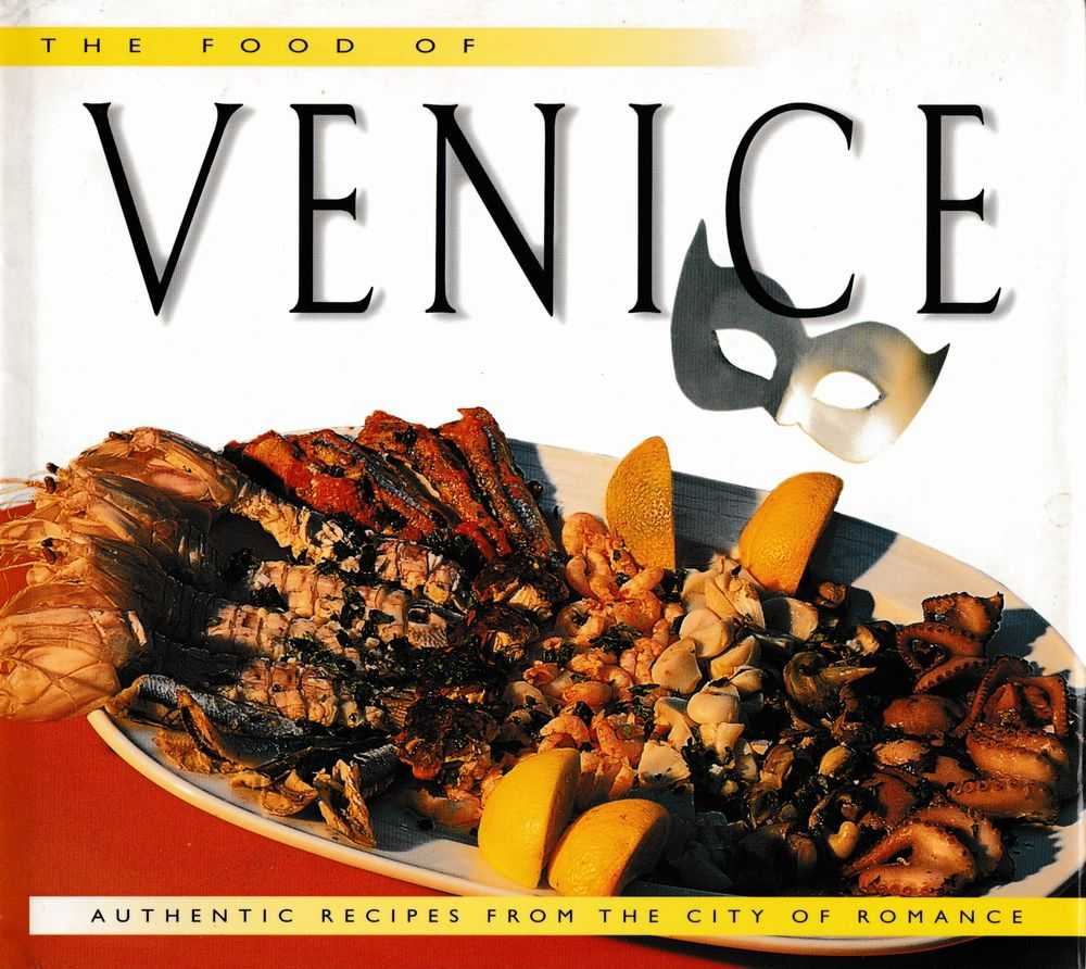 The Food of Venice: Authentic Recipes from the City of Romance, Philip Tatham [Editor]