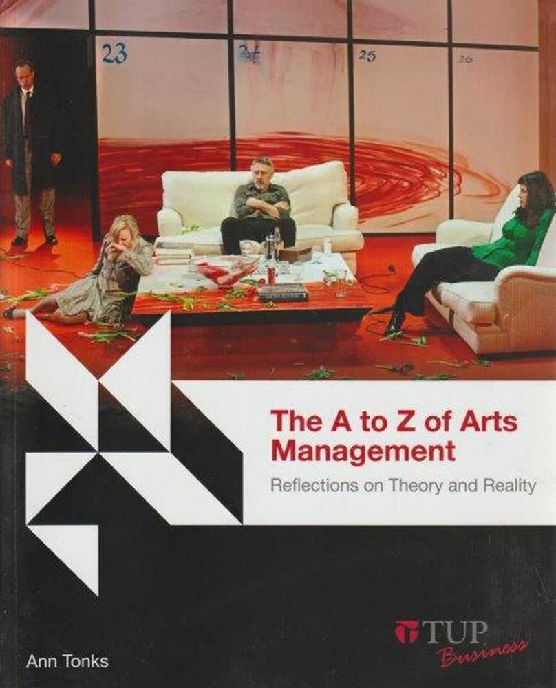 The A To Z Of Arts Management Reflections On Theory And Reality, Ann Tonks [Signed by Author]