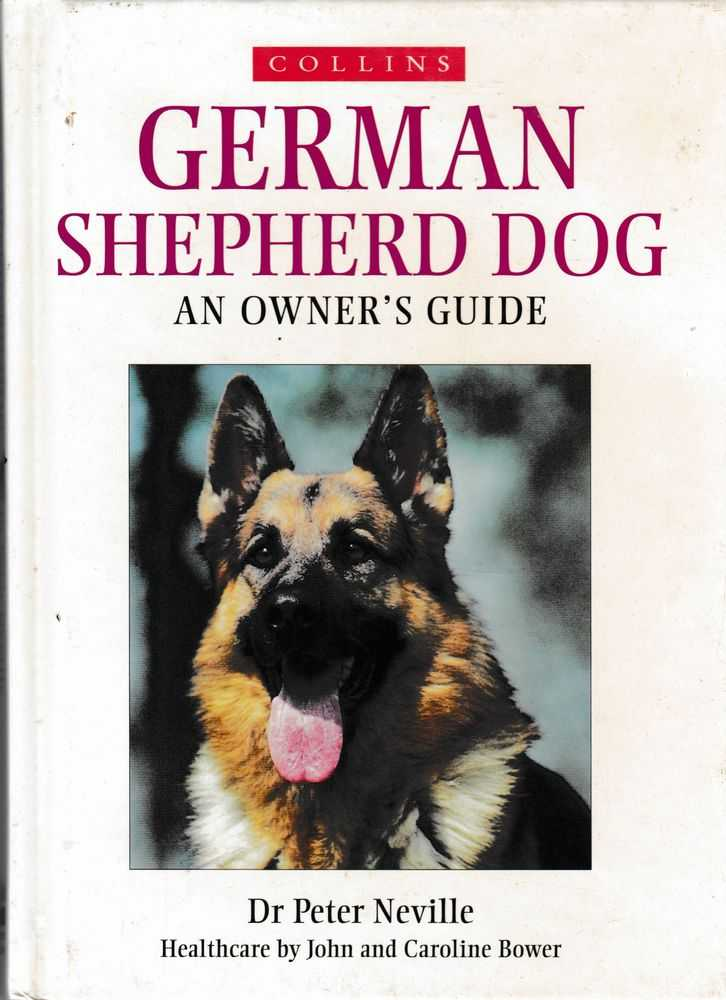 German Shepherd Dog: An Owner's Guide, Dr Peter Neville