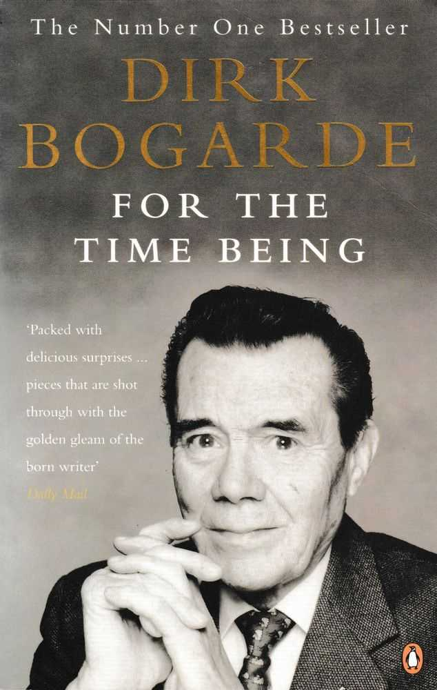 For The Time Being, Dirk Bogarde