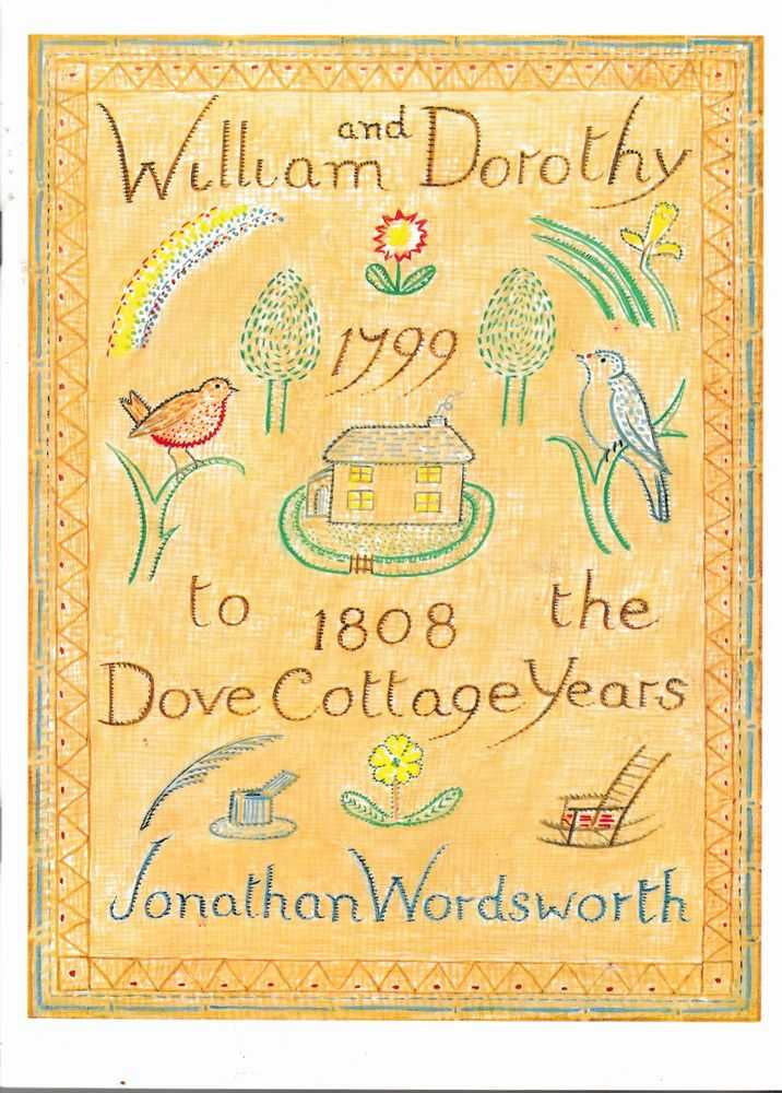 William and Dorothy: The Dove Cottage Years 1799-1808, Jonathan Wordsworth