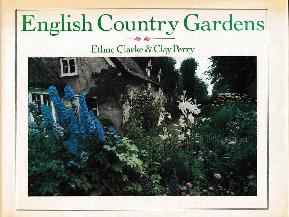 English Country Gardens, Ethne Clarke & Clay Perry