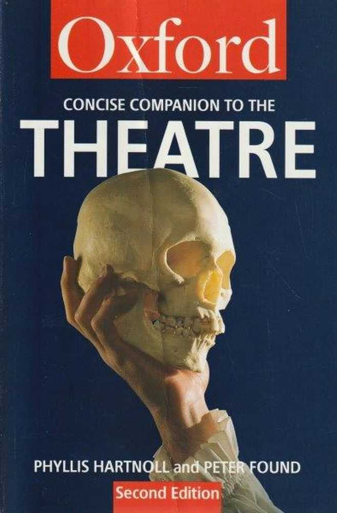 Oxford Concise Companion To The Theatre - Second Edition, Phyllis Hartnoll and Peter Found