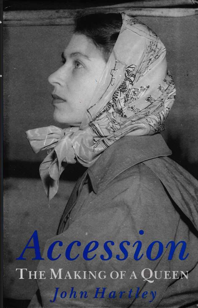 Accession: The Making of a Queen, John Hartley