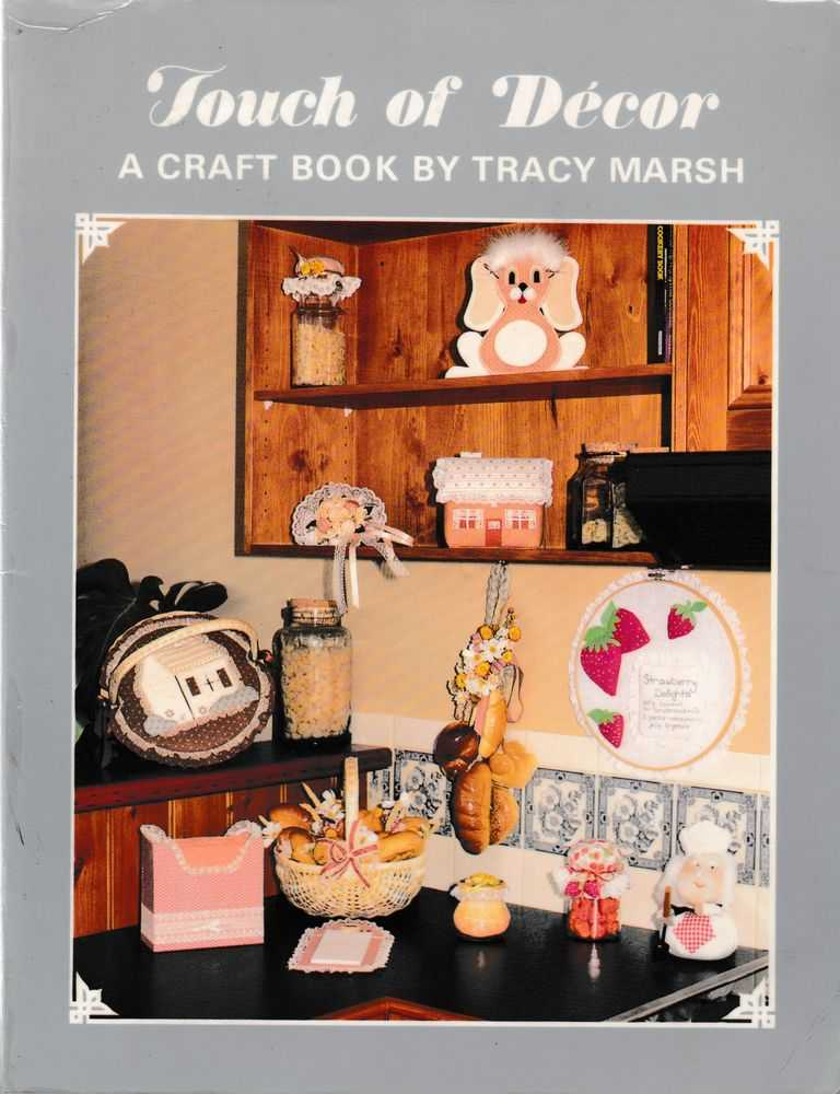Touch of Decor: A Craft Book, Tracy Marsh