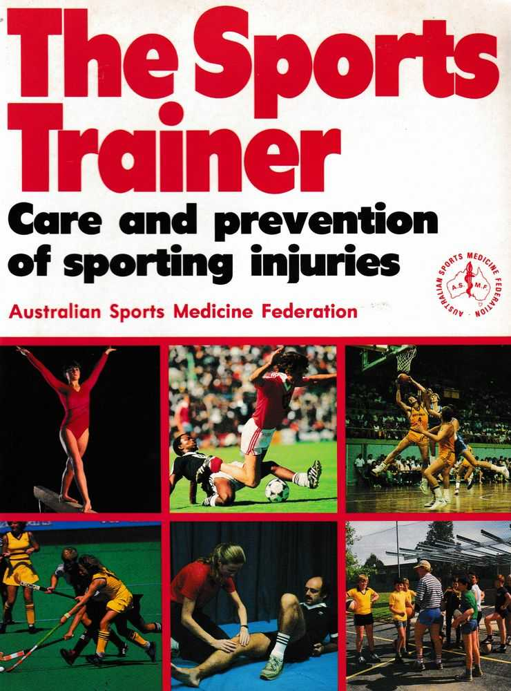 The Sports Trainer: care and Prevention of Sporting injuries, Australian Sports Medicine Federation