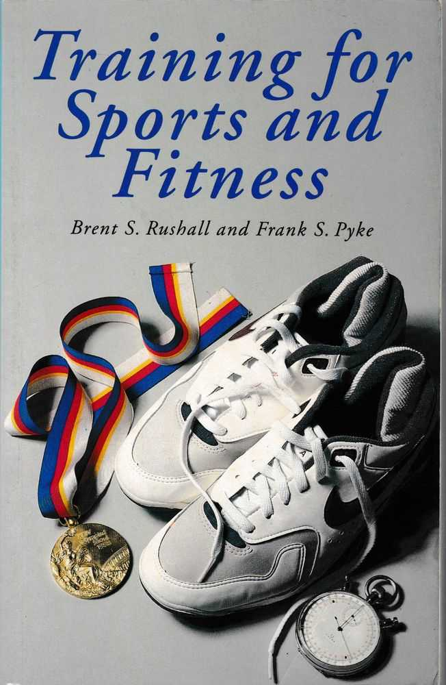 Training for Sports and Fitness, Brent S. Rushnall and Frank S. Pyke