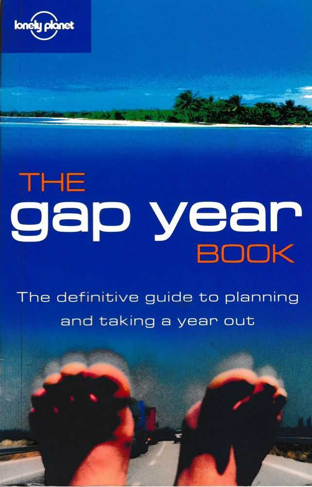 The Gap Year Book: The Definitive Guide to Planning and Taking A year Out, Joseph Bindloss, Charlotte Hindle, Matt Fletcher