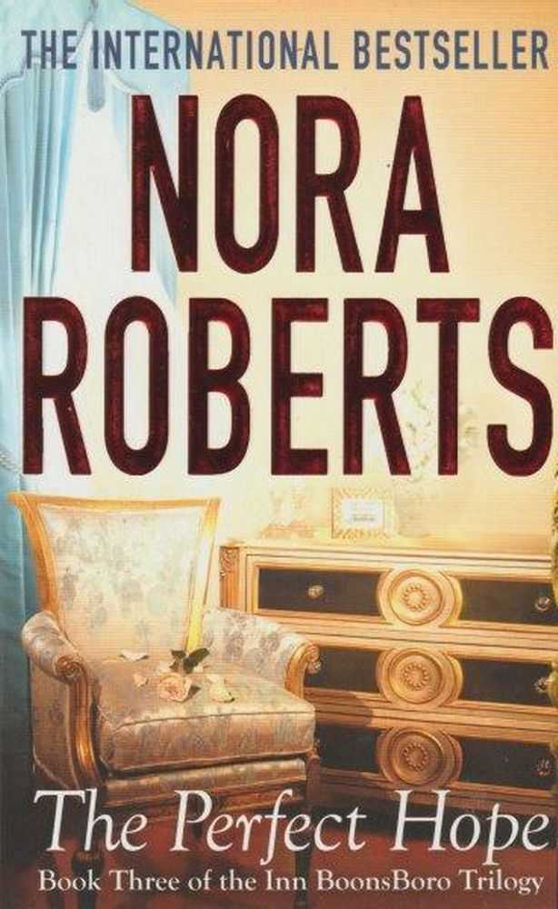 The Perfect Hope [Book Three of the Inn BoonsBoro Trilogy], Nora Roberts