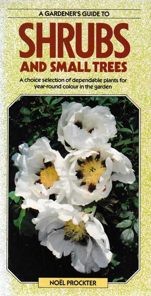 A Gardener's Guide to Shrubs and Small Trees, Noel Prockter