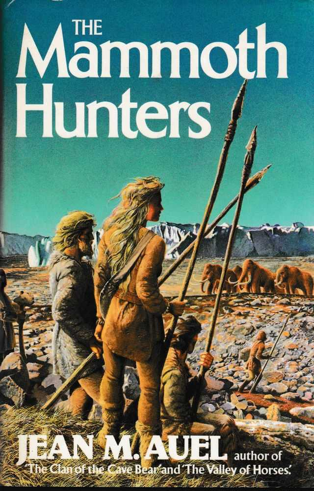 The Mammoth Hunters [Earth's Children Book 3], Jean M. Auel
