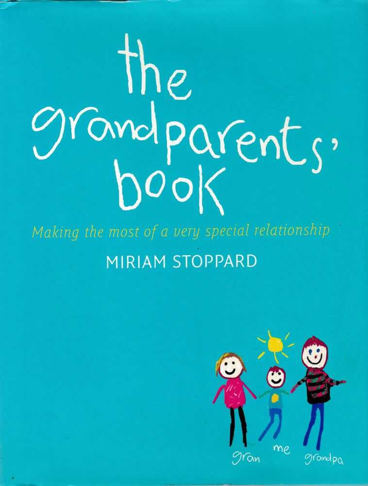 The Grandparent's Book: Making the most of a very special relationship, Mirima Stoppard