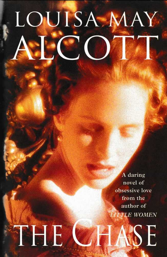The Chase or A Long Fatal Chase, Louisa May Alcott