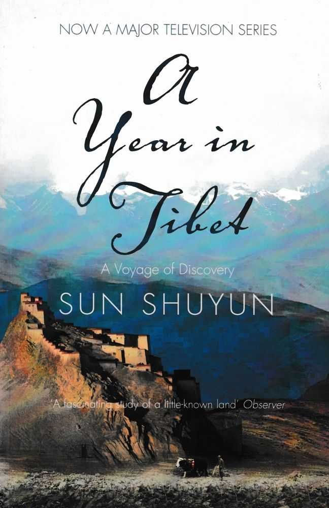 A Year In Tibet: A Voyage of Discovery, Sun Shuyun
