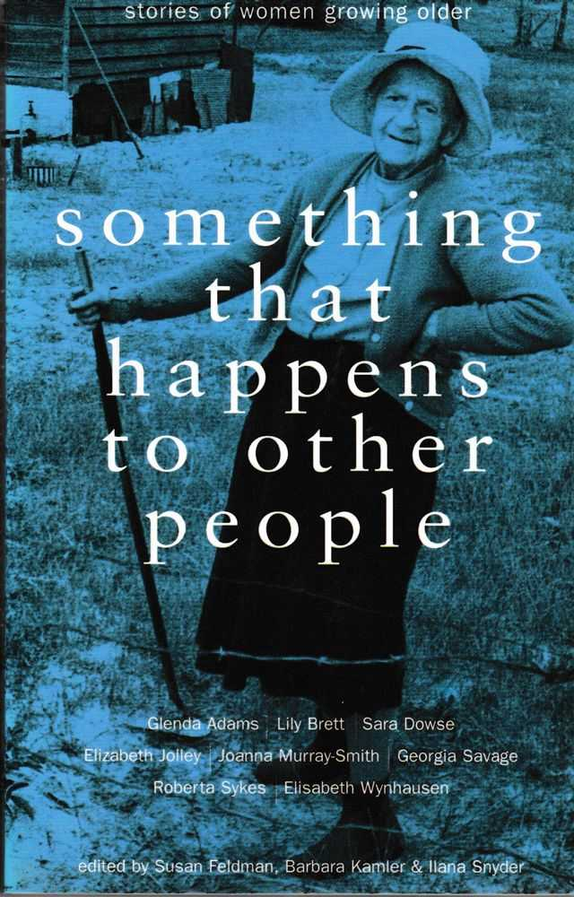 Something that Happen to Other People: Stories for Women Growing Older, Susan feldman, Kamler & LLana Snyder [Editors]