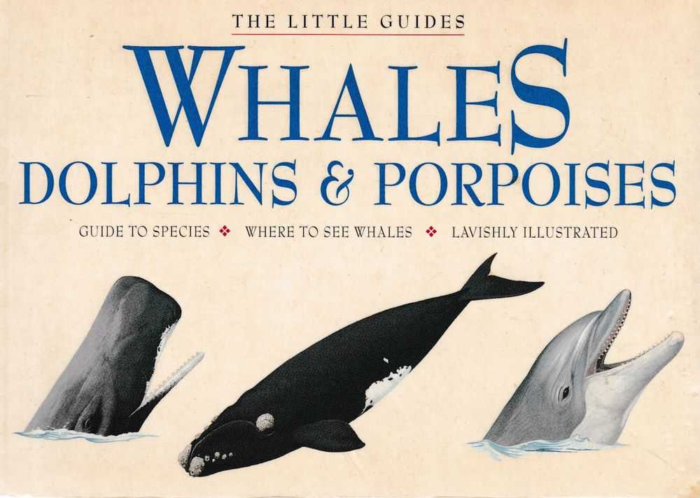 Whales, Dolphins & Porpoises [The Little Guides], Peter Gill [Editor]