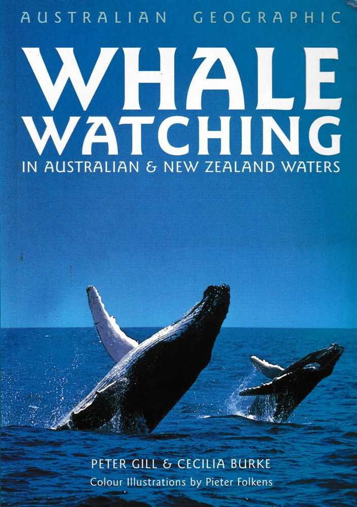 Whale Watching in Australian & New Zealand Waters, Peter Gill & Cecilia Burke