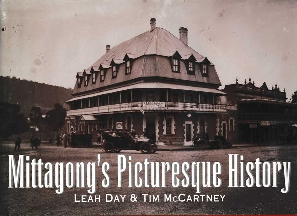 Mittagong's Picturesque History, Leah Day & Tim McCartney