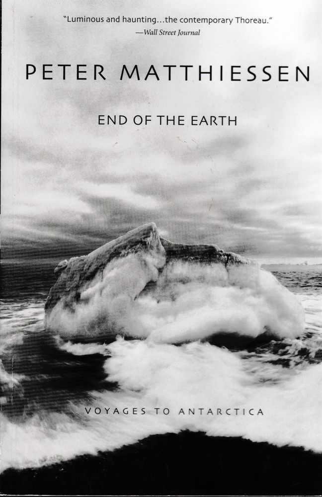 End of the Earth: Voyages to Antarctica, Peter Matthiessen