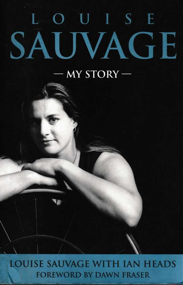 Louise Sauvage: My Story [Signed Copy], Louise Sauvage with Ian Heads