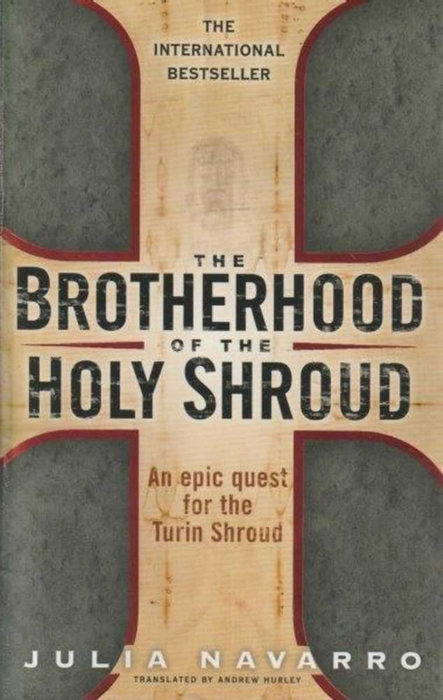 The Brotherhood Of The Holy Shroud, Julia Navarro