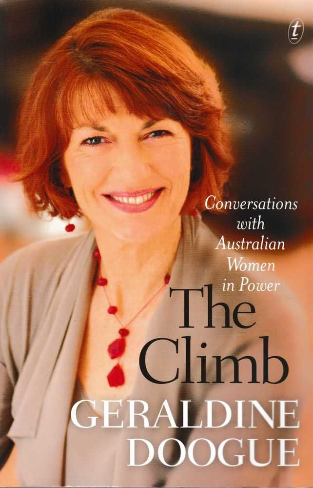 The Climb: Conversations With Australian Women In Power [Signed Copy], Geraldine Doogue